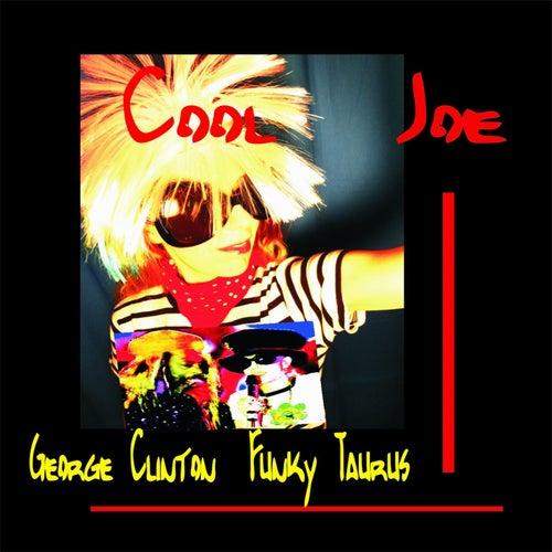 Cool Joe George Clinton & Funky Taurus by Killah Priest