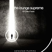 The Lounge Supreme (100 Chillout Tracks) by Various Artists