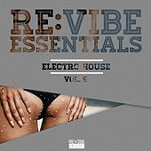Re:Vibe Essentials - Electro House, Vol. 6 van Various Artists