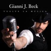 Vuelve La Música by Gianni J. Beck