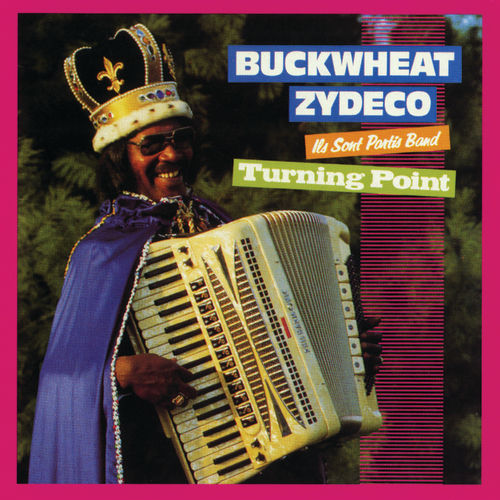 Turning Point by Buckwheat Zydeco