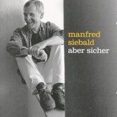 Aber Sicher by Manfred Staiger