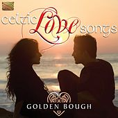 Celtic Love Songs by Golden Bough