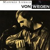 Von Wegen by Manfred Siebald