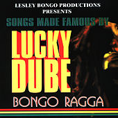 Lesley Bongo Productions Presents Songs Made Famous By Lucky Dube by Bongo Ragga