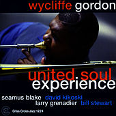 United Soul Experience by Wycliffe Gordon