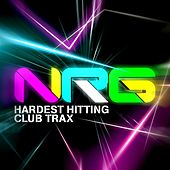 NRG - The Hardest Hitting Club Trax by Various Artists