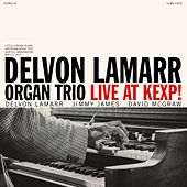 Live at KEXP! by Delvon Lamarr Organ Trio