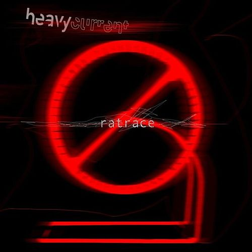 Ratrace by Heavy-Current