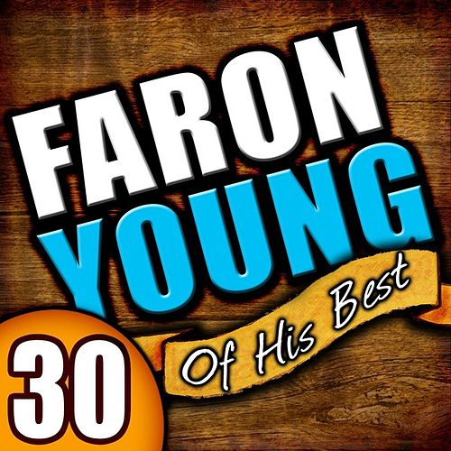 30 Of His Best by Faron Young