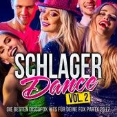 Schlager Dance - Die besten Discofox Hits für deine Fox Party 2017, VOL. 2 von Various Artists