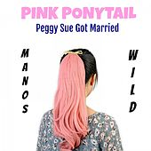 Pink Ponytail / Peggy Sue Got Married by Manos Wild