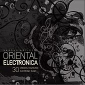 Oriental Electronica (30 Oriental Flavoured Electronic Tunes) by Various Artists