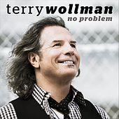 No Problem by Terry Wollman