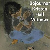 Sojourner by Kristen Hall Witness