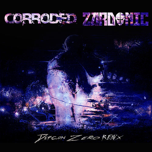 Defcon Zero (Zardonic Remix) by Corroded