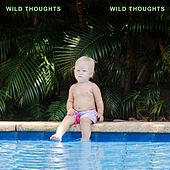 Wild Thoughts von Wild Thoughts