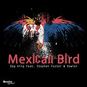 Mexican Bird by Dag King