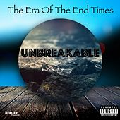 The Era of the End Times de Unbreakable