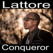 The Conqueror by Lattore