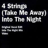 (Take Me Away) Into The Night von 4 Strings
