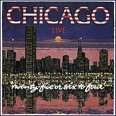 Live - 25 Or 6 To 4 by Chicago