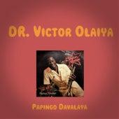 Papingo Davalaya by Dr. Victor Olaiya