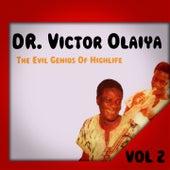 The Evil Genius Of Highlife,Vol. 2 by Dr. Victor Olaiya