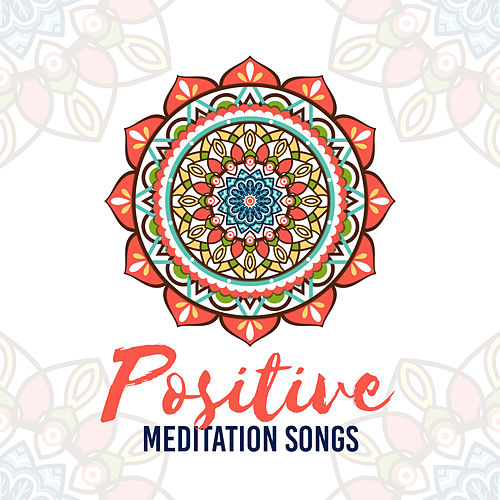 Positive Meditation Songs by Native American Flute