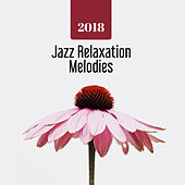 2018 Jazz Relaxation Melodies von Gold Lounge