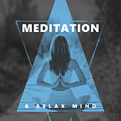 Meditation & Relax Mind by Best Relaxation Music