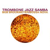 Trombone Jazz Samba by Bob Brookmeyer
