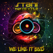We Like It Loud by Stani