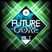 Future Core, Vol. 7 von Various Artists