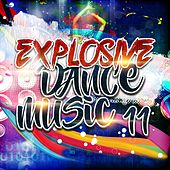 Explosive Dance Music 11 de Various Artists