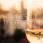 Lounge Theatre: Bar Set by Various Artists