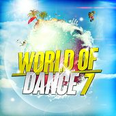 World of Dance 7 by Various Artists