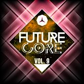 Future Core, Vol. 9 de Various Artists