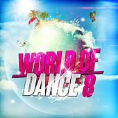 World of Dance 8 by Various Artists