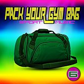 Pack Your Gym Bag Sport Music 6 by Various Artists