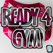 Ready 4 Gym, Vol. 6 de Various Artists