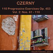 Czerny: 110 Progressive Exercises, Op. 453, Vol. 2 (Nos. 61-110) by Claudio Colombo