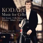 Kodaly: Music for Cello by István Várdai