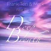 Deep Breath by Frank Ten & Mark