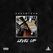 Level up by The Dream Team