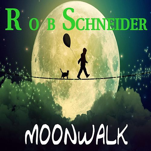 Moonwalk by Rob Schneider