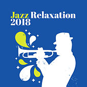 Jazz Relaxation 2018 by Chilled Jazz Masters