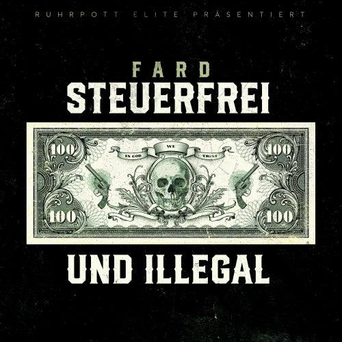 Steuerfrei & Illegal von Fard