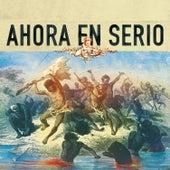 Ahora en Serio by Doris Escarlata
