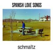 Schmaltz de Spanish Love Songs